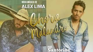 Alex Lima - Chora Malandro(Part. Santorine)
