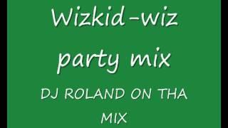 Wizkid-wiz Party Mix.........naija Mixtape 2011