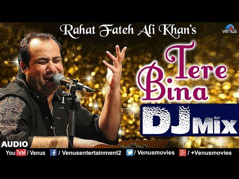 tere-bina---dj-mix- -rahat-fateh-ali-khan- -tezz- -ajay-devgan- -hindi-romantic-songs