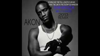 AKON - Bananza (Belly Dancer) 2013 Remix (Available Download)