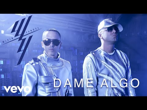 Wisin & Yandel, Bad Bunny - Dame Algo (Audio)