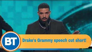 Drake's Grammy acceptance speech is cut short!