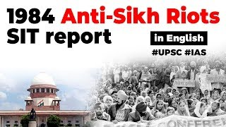 Anti Sikh Riots 1984, Special Investigation Team submits its report in Court, Current Affairs 2019