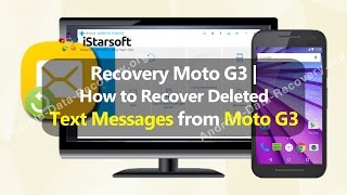 Recovery Moto G3 | How to Recover Deleted Text Messages from Moto G3