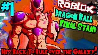 HE'S BACK TO RULE OVER THE GALAXY! | Roblox: Dragon Ball Final Stand (Arcosian/Frieza) - Episode 1