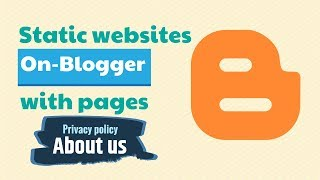 Run Static websites On Blogger with Privacy policy and About us pages - The Nitesh Arya