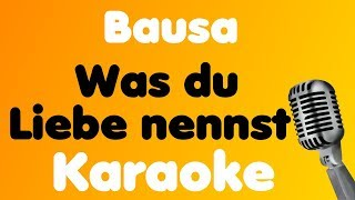 Bausa • Was du Liebe nennst • Karaoke