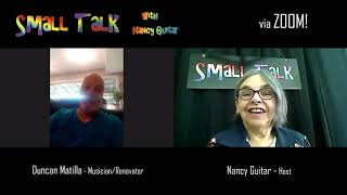 "SMALL TALK with Nancy Guitar:  ""Duncan Mattila"", Season 6, Episode 18"
