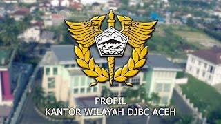 Profil Kanwil DJBC Aceh 2015