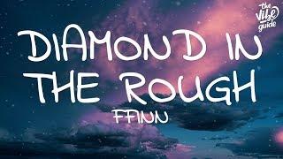 FFINN - Diamond In The Rough Lyrics