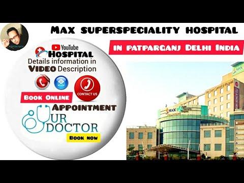 Max super speciality hospital patparganj Delhi India! (Best Hospital).