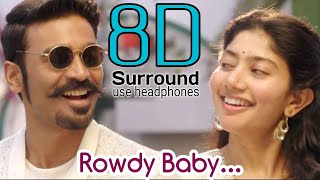 Rowdy Baby 8D | Maari 2 - Rowdy Baby Song | Yuvan Shankar Raja | 8D Tamil Songs | break free musix