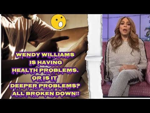 Wendy Williams is having Health Problems!! Or is it Deeper Problems? All Broken Down!!
