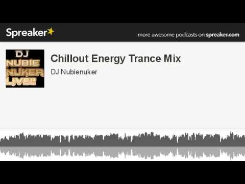 Chillout Energy Trance Mix (made with Spreaker)