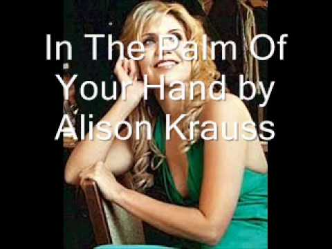 In The Palm Of Your Hand by Alison Krauss