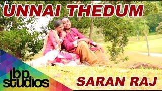 Unnai Thedum - Saran Raj (Official Music Video)