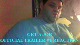 GET A JOB OFFICIAL TRAILER #1 REACTION