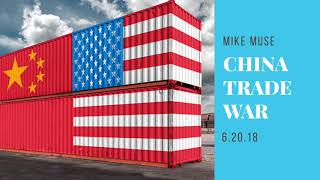Mike Muse Breaks Down The China Trade War