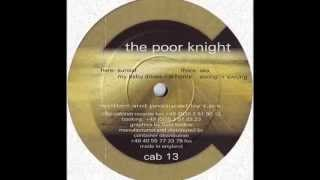 The Poor Knight - My Baby Drives Me Home