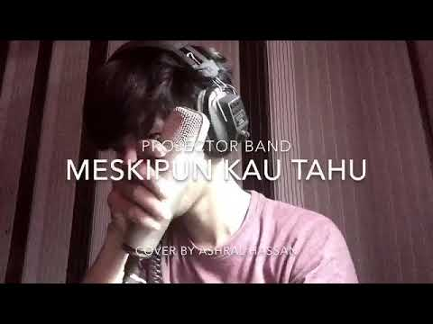 Projector band - Meskipun kau tahu (cover by Ashral hassan) #tinggiWoi #sukasuka #hahaha