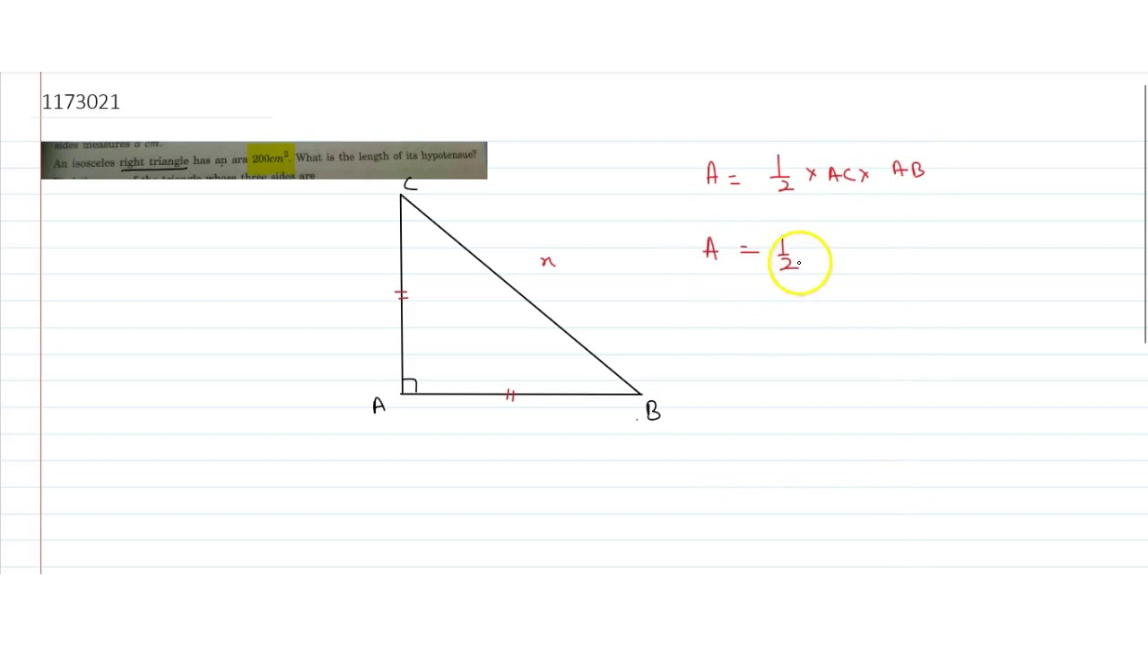 An isosceles right triangle has an area `200cm^2 .` What