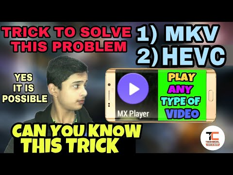 HOW TO PLAY MKV , HEVC VIDEO IN MX PLAYER By Technical Idea Bro