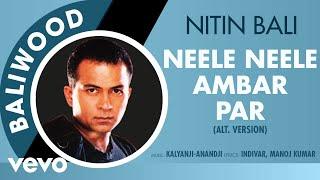 Neele Neele Ambar Par - Baliwood | Nitin Bali | Official Audio Song