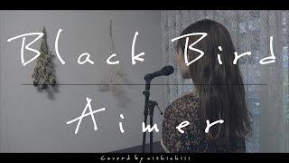 Gambar cover 《歌詞付き》Aimer - Black Bird(映画「累-かさね-」主題歌)cover.