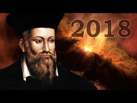 Nostradamus Predictions For 2018 , Is This The End ?