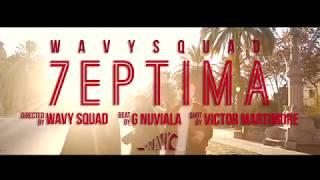 Wavy Squad - 7eptima (Prod by G.Nuviala) VIDEO OFICIAL