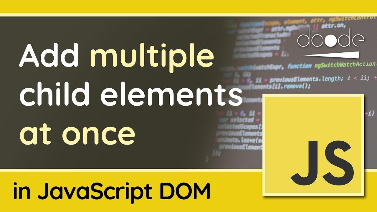 Append multiple child elements to a parent - JavaScript DOM Tutorial