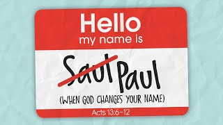 When God Changes your name  - Acts 13:6-12  - Art Dykstra