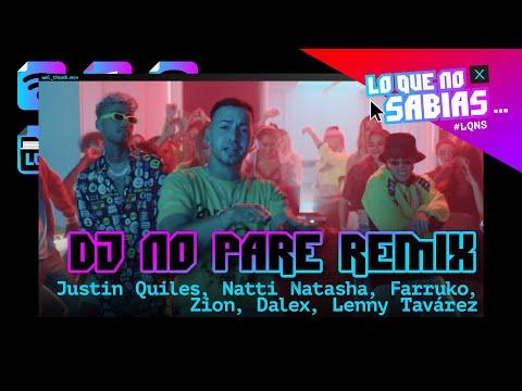 Lo Que No Sabias de DJ No Pare Remix – Justin Quiles ft. Varios