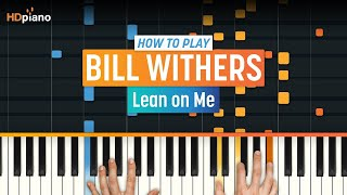 ALL PARTS FREE – How To Play Lean on Me (Updated) by Bill Withers | HDpiano Piano Tutorial
