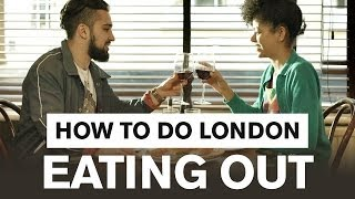 How to do London: Eating out - London Travel Guide