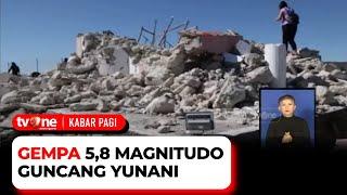 Gempa 5,8 Magnitudo Guncang Yunani, Satu Orang Tewas Tertimpa Bangunan | Kabar Pagi tvOne