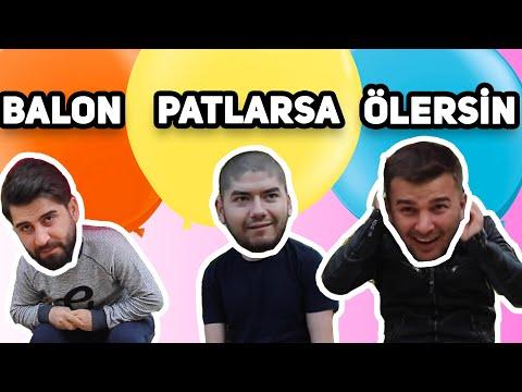BALON PATLARSA ÖLERSİN!