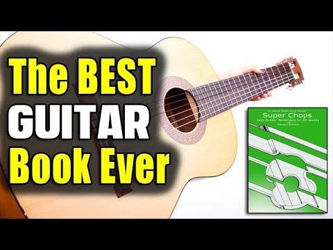 The Best Guitar Book Ever! (SUPER-CHOPS)