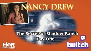 Nancy Drew: The Secret of Shadow Ranch [Day One: Twitch] | HeR Interactive