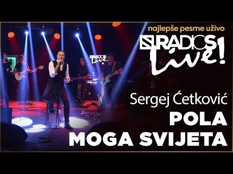 Sergej Cetkovic - Pola moga svijeta RADIO S LIVE