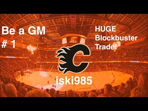 BLOCKBUSTER TRADE! (Be a gm 1 Calgary Flames)