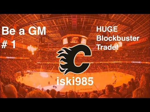 BLOCKBUSTER TRADE! (Be a gm 1 Calgary Flames)