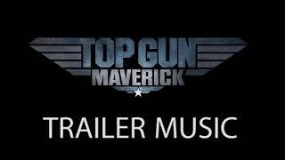 Top Gun 2: Maverick TRAILER MUSIC