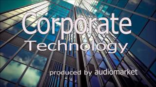 "Video Corporate Background Music Collection - ""Corporate Technology"" (Royalty Free Music by audiomarket) download MP3, 3GP, MP4, WEBM, AVI, FLV September 2018"