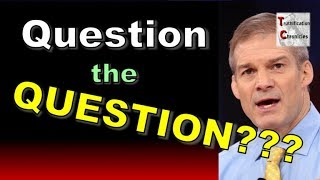 Question the QUESTION???
