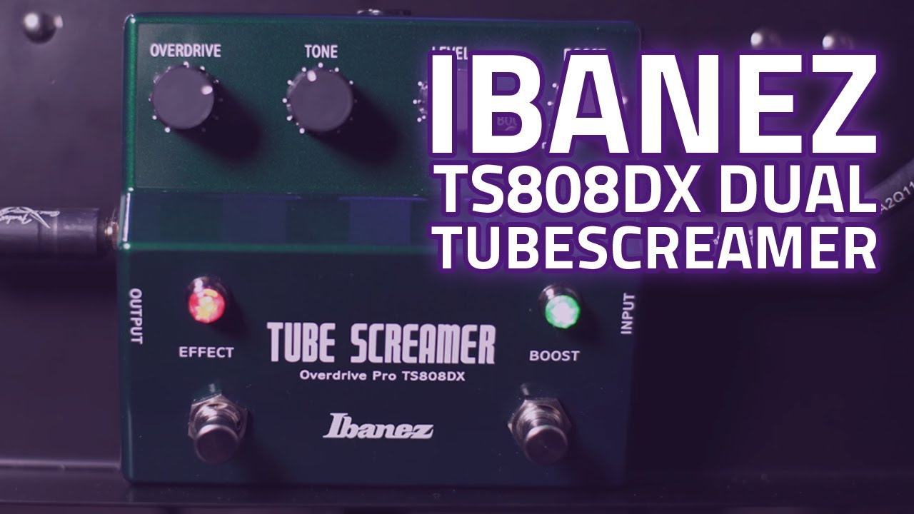 Ibanez Tube Screamer TS808DX Review