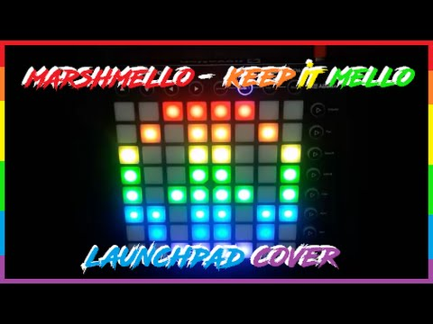 Marshmello - Keep It Mello Launchpad Cover + PROJECT FILE