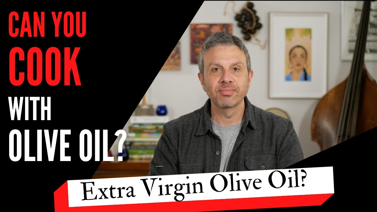 Can You Cook with Olive Oil?