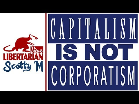Cronyism—Capitalism is NOT Corporatism