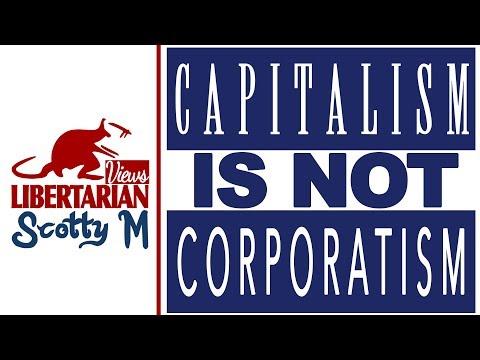 Cronyism—Capitalism is NOT Corporatism